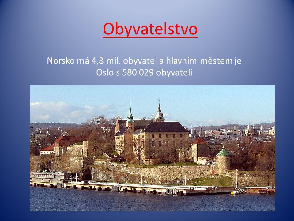 Obyvatelstvo Norsko má 4,8 mil. obyvatel a hlavním městem je Oslo s 580 029 obyvateli