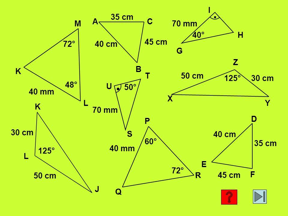 G H. I. 40° 70 mm. 35 cm. 45 cm. 40 cm. A. B. C. 72° 48° 40 mm. K. L. M. X. Y. Z.