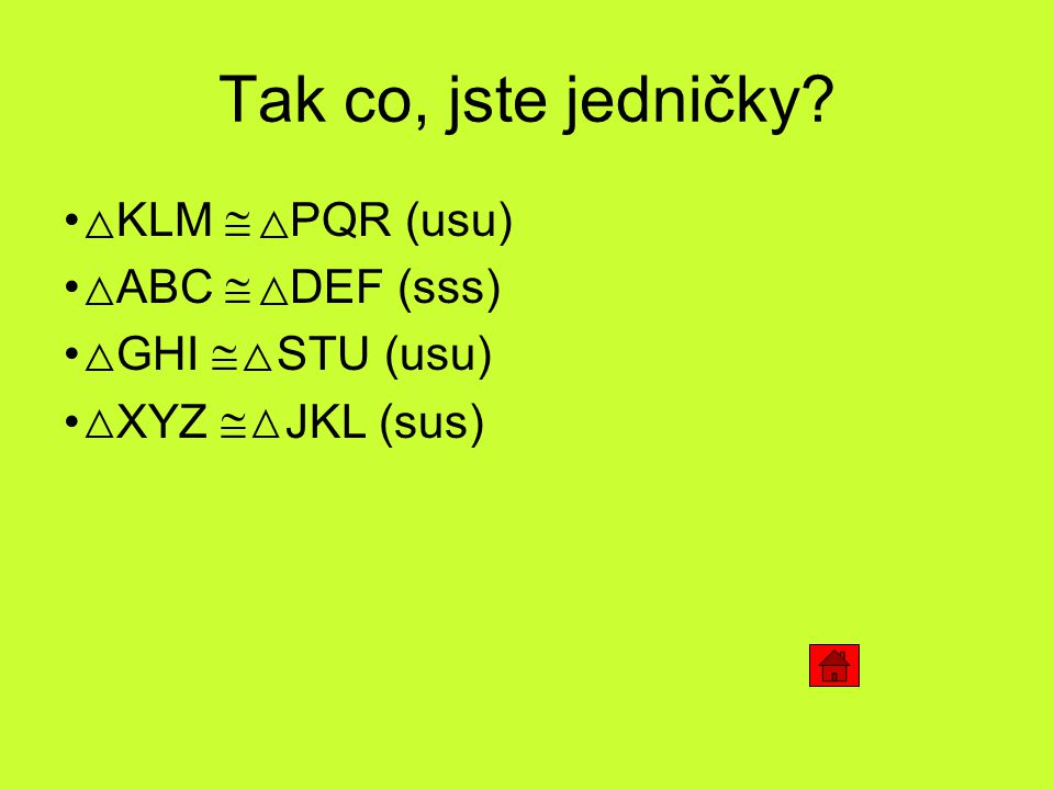 Tak co, jste jedničky KLM  PQR (usu) ABC  DEF (sss) GHI  STU (usu)