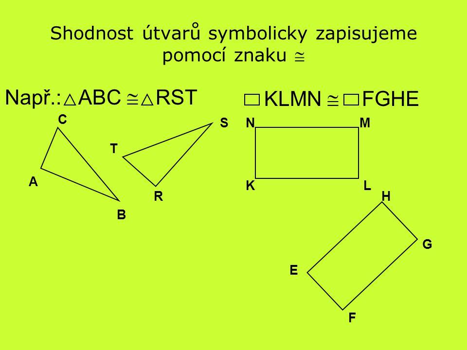 Shodnost útvarů symbolicky zapisujeme pomocí znaku 