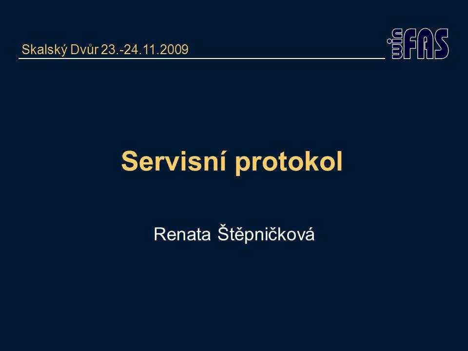 Skalský Dvůr 23.-24.11.2009 Servisní protokol Renata Štěpničková