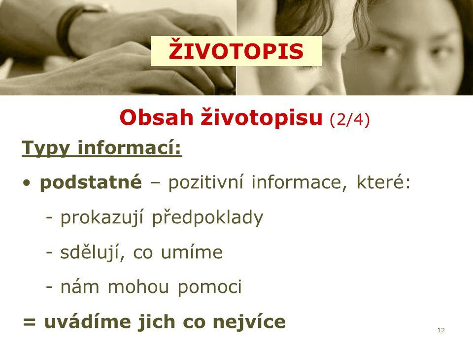 ŽIVOTOPIS Obsah životopisu (2/4) Typy informací: