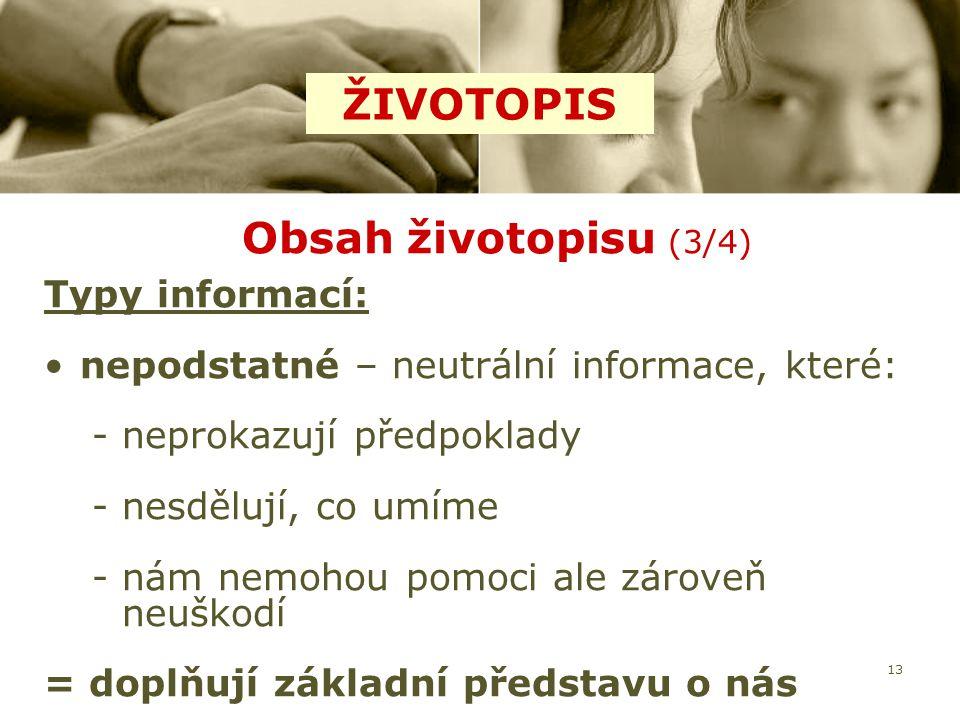 ŽIVOTOPIS Obsah životopisu (3/4) Typy informací: