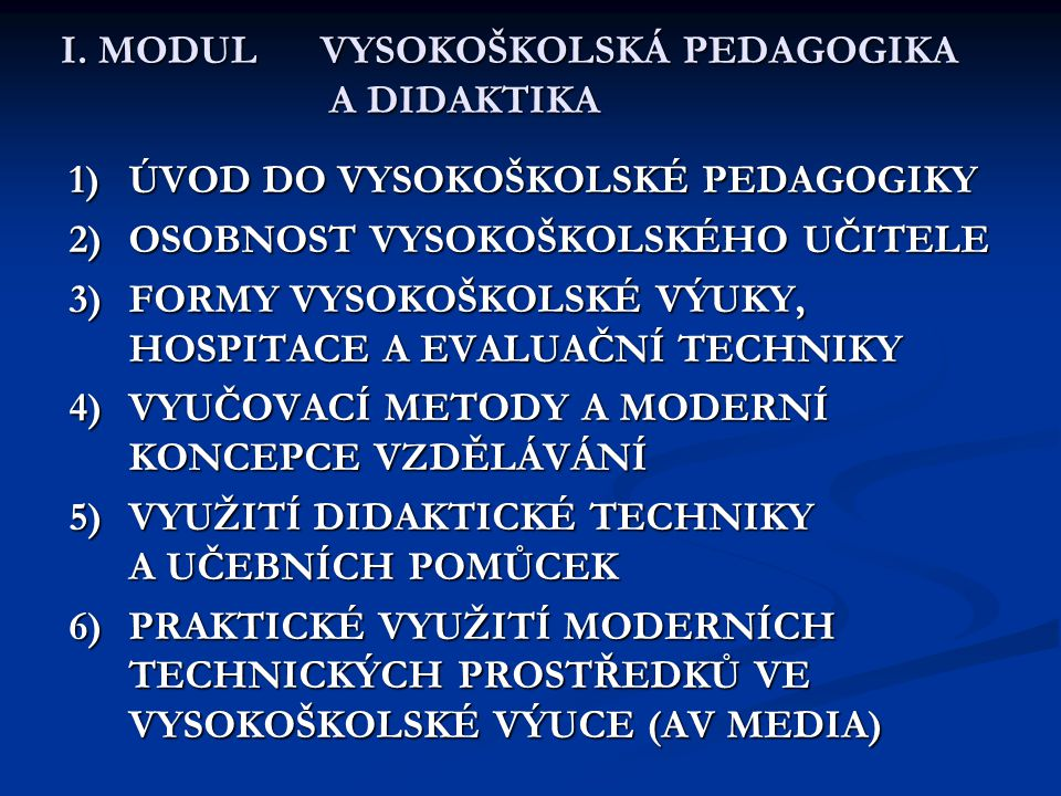I. MODUL VYSOKOŠKOLSKÁ PEDAGOGIKA A DIDAKTIKA