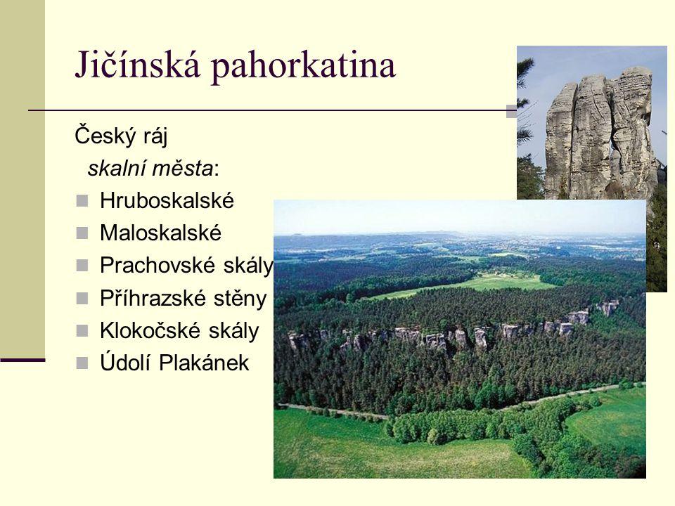 Jičínská pahorkatina Český ráj skalní města: Hruboskalské Maloskalské