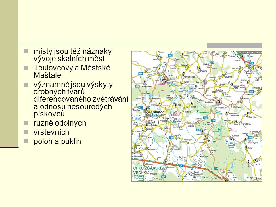 místy jsou též náznaky vývoje skalních měst