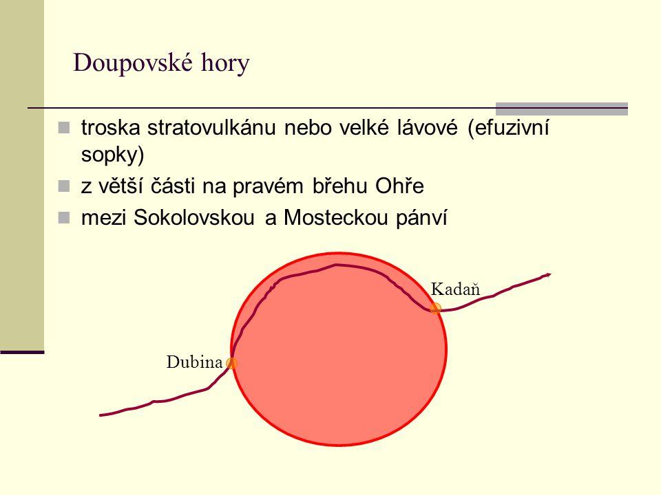 Doupovské hory troska stratovulkánu nebo velké lávové (efuzivní sopky)