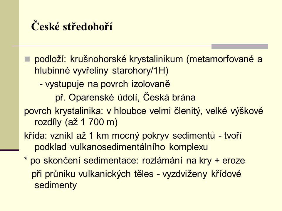 České středohoří podloží: krušnohorské krystalinikum (metamorfované a hlubinné vyvřeliny starohory/1H)