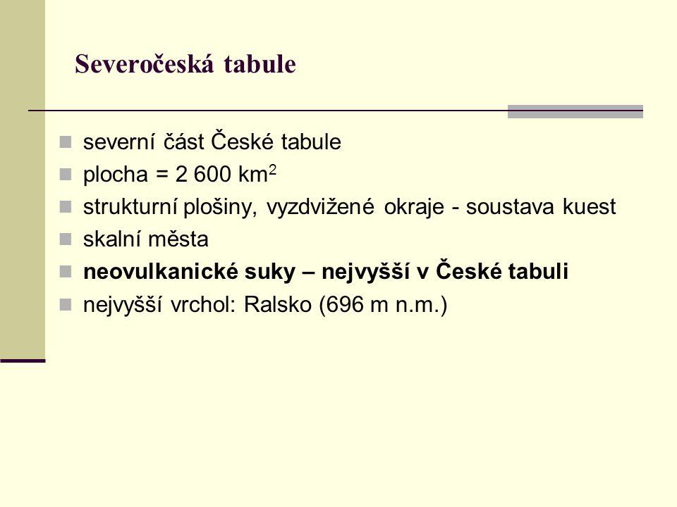 Severočeská tabule severní část České tabule plocha = 2 600 km2
