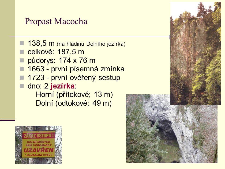 Propast Macocha 138,5 m (na hladinu Dolního jezírka) celkově: 187,5 m