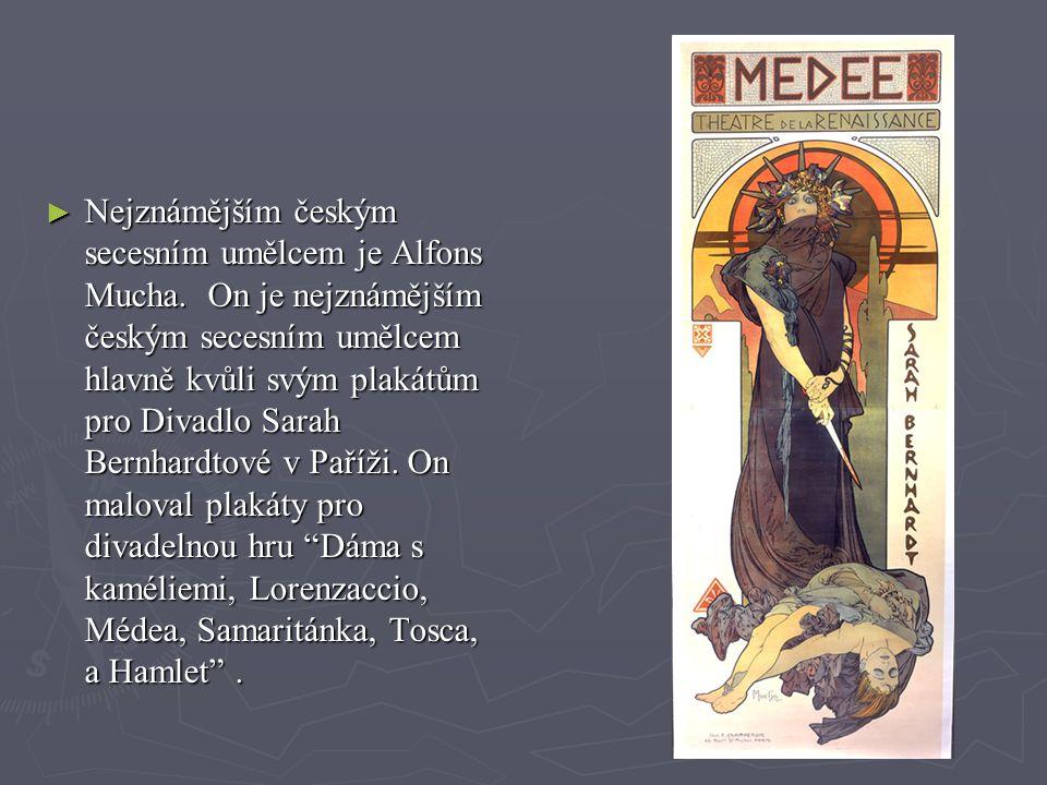 Nejznámějším českým secesním umělcem je Alfons Mucha