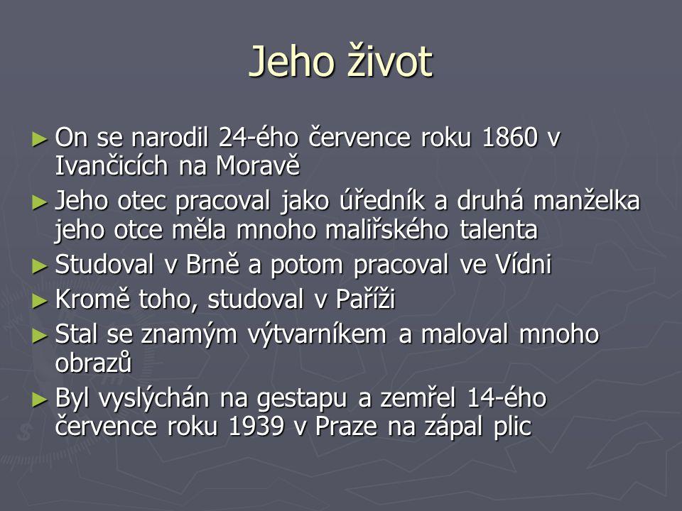 Jeho život On se narodil 24-ého července roku 1860 v Ivančicích na Moravě.