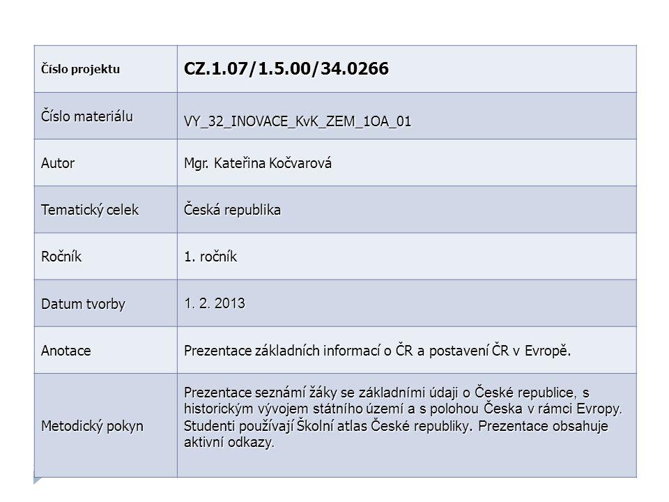 CZ.1.07/1.5.00/34.0266 Číslo materiálu VY_32_INOVACE_KvK_ZEM_1OA_01