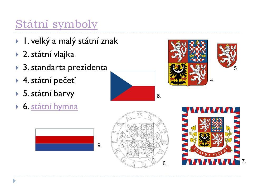 Státní symboly 1. velký a malý státní znak 2. státní vlajka