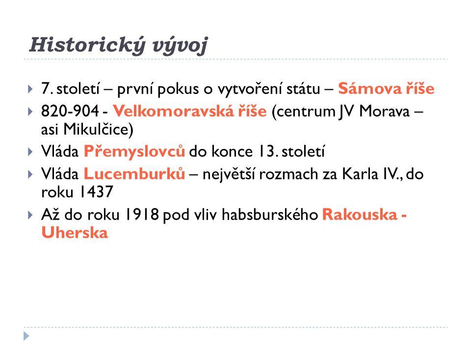 Historický vývoj 7. století – první pokus o vytvoření státu – Sámova říše. 820-904 - Velkomoravská říše (centrum JV Morava – asi Mikulčice)