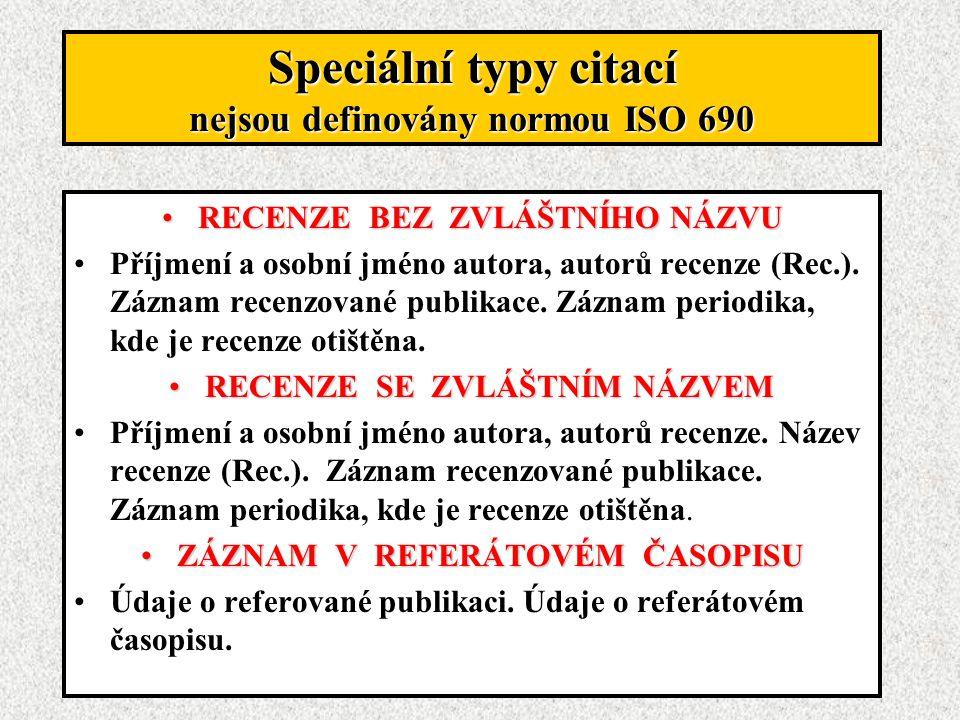 Speciální typy citací nejsou definovány normou ISO 690