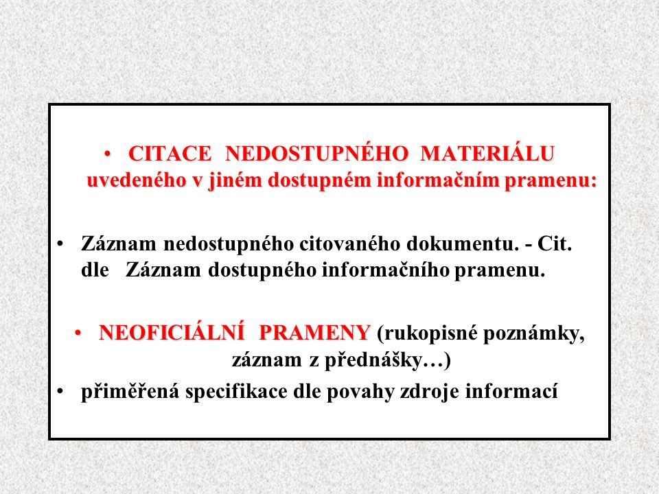 NEOFICIÁLNÍ PRAMENY (rukopisné poznámky, záznam z přednášky…)