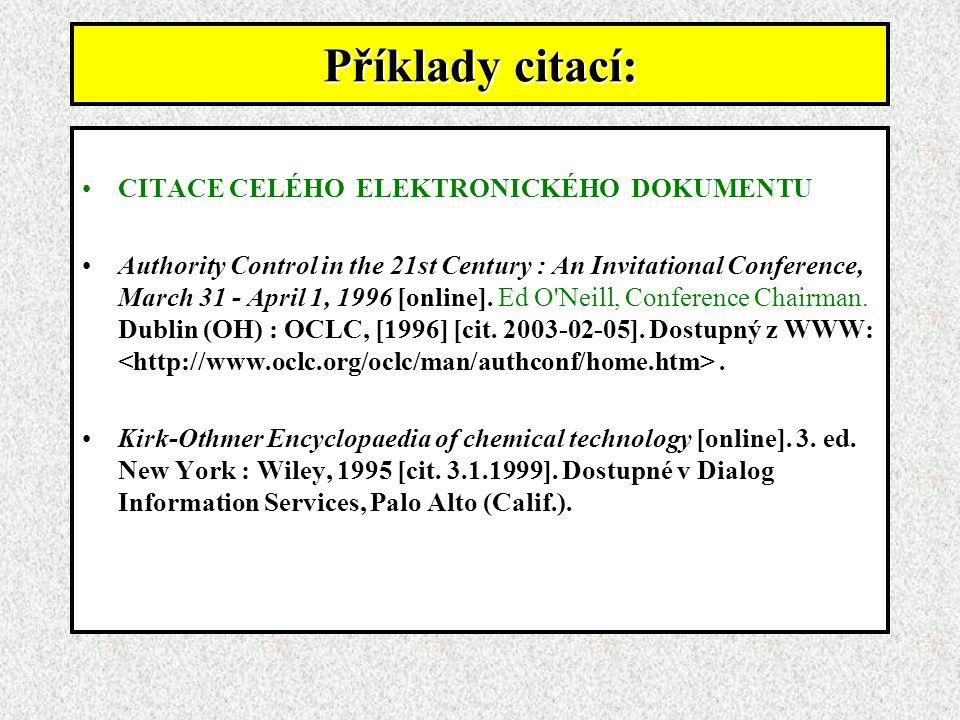 Příklady citací: CITACE CELÉHO ELEKTRONICKÉHO DOKUMENTU
