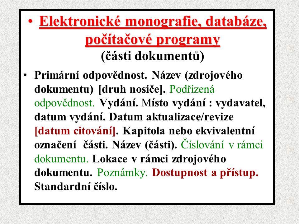 Elektronické monografie, databáze, počítačové programy (části dokumentů)
