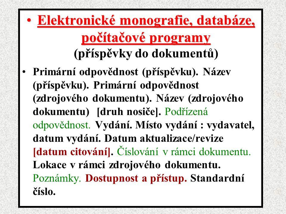 Elektronické monografie, databáze, počítačové programy (příspěvky do dokumentů)