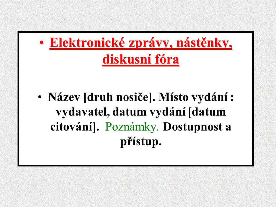 Elektronické zprávy, nástěnky, diskusní fóra