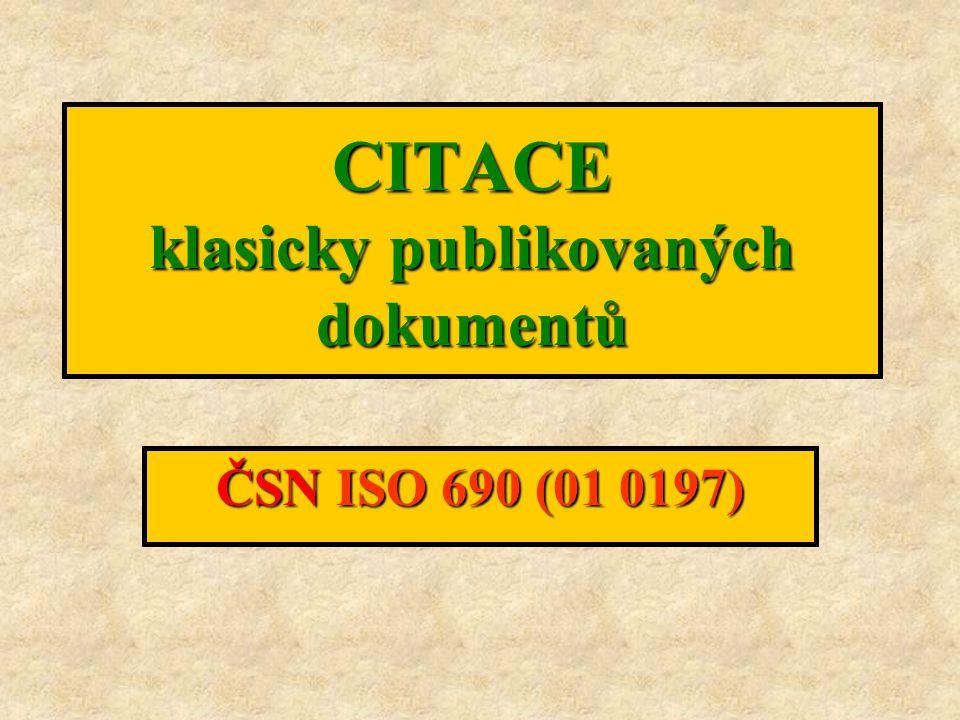 CITACE klasicky publikovaných dokumentů