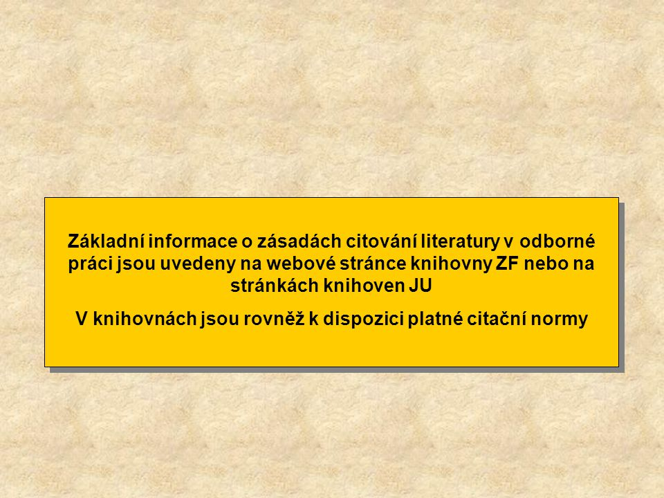 V knihovnách jsou rovněž k dispozici platné citační normy