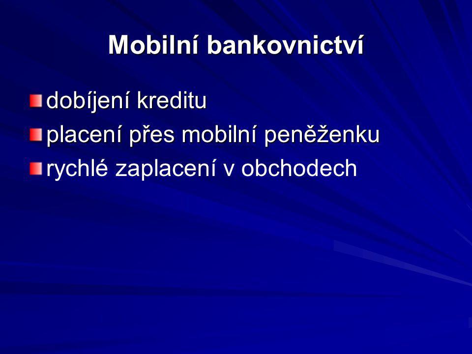 Mobilní bankovnictví dobíjení kreditu placení přes mobilní peněženku