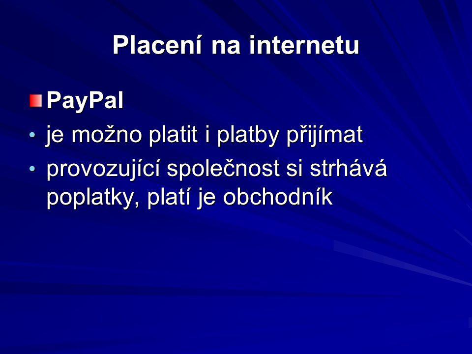 Placení na internetu PayPal je možno platit i platby přijímat