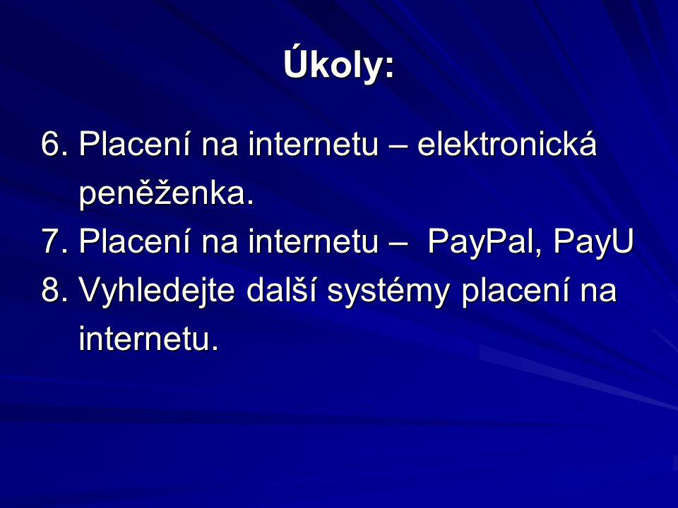 Úkoly: 6. Placení na internetu – elektronická peněženka.