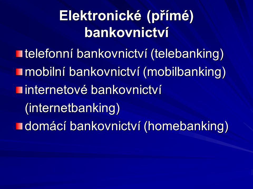 Elektronické (přímé) bankovnictví