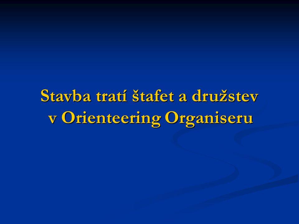 Stavba tratí štafet a družstev v Orienteering Organiseru