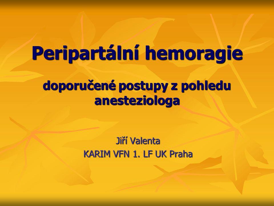 Peripartální hemoragie doporučené postupy z pohledu anesteziologa