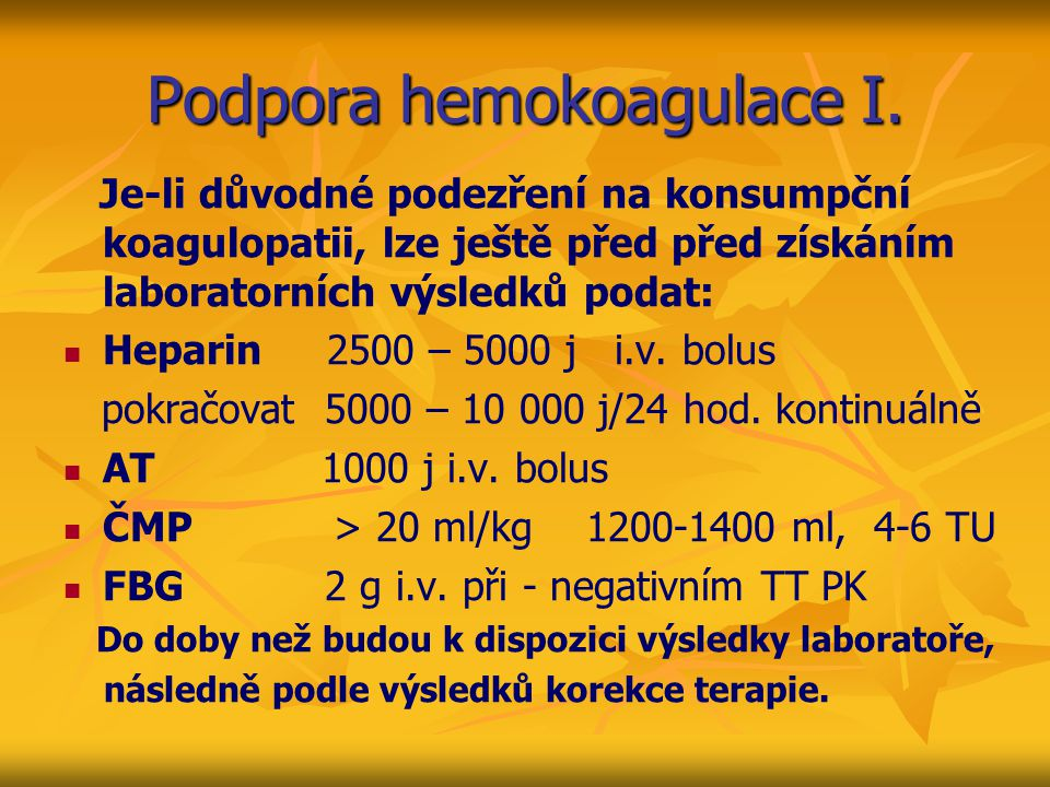 Podpora hemokoagulace I.