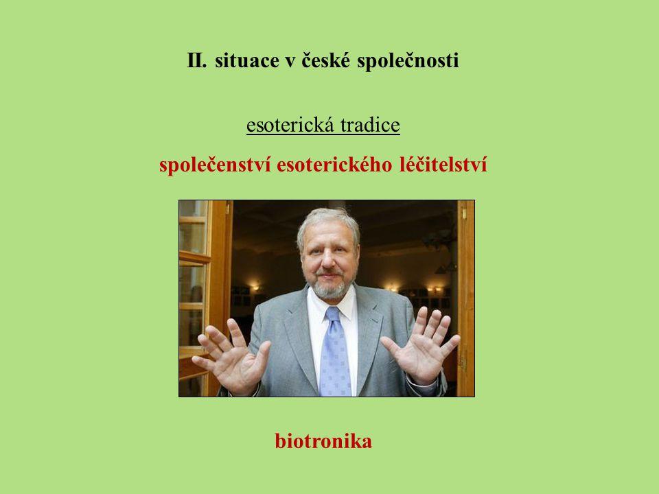 II. situace v české společnosti společenství esoterického léčitelství