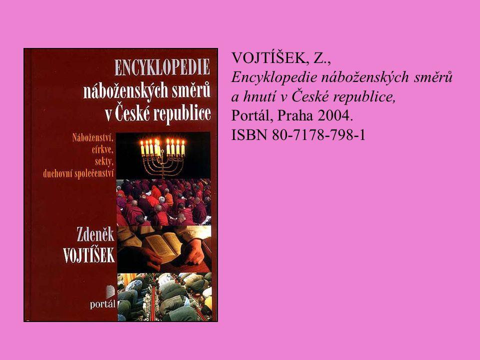 VOJTÍŠEK, Z., Encyklopedie náboženských směrů a hnutí v České republice,