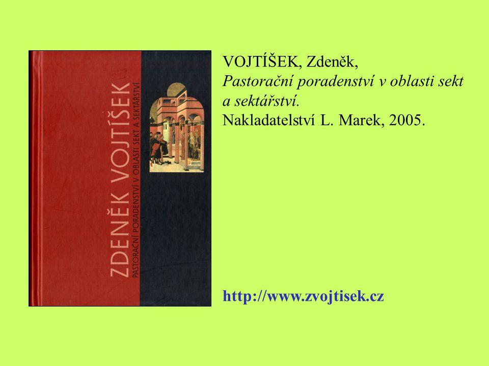 Vojtíšek, Zdeněk, Pastorační poradenství v oblasti sekt a sektářství. Nakladatelství L. Marek, 2005.