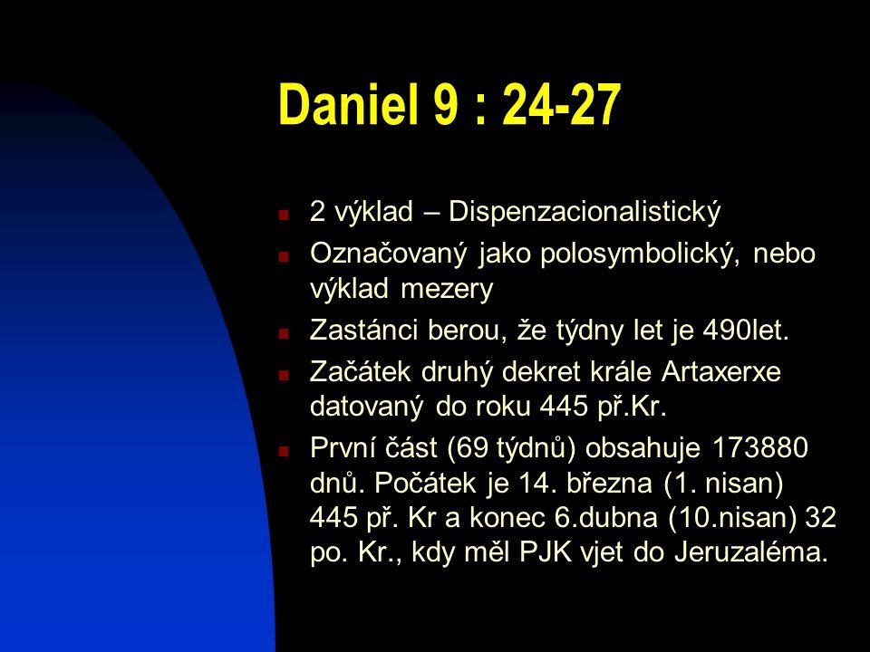 Daniel 9 : 24-27 2 výklad – Dispenzacionalistický