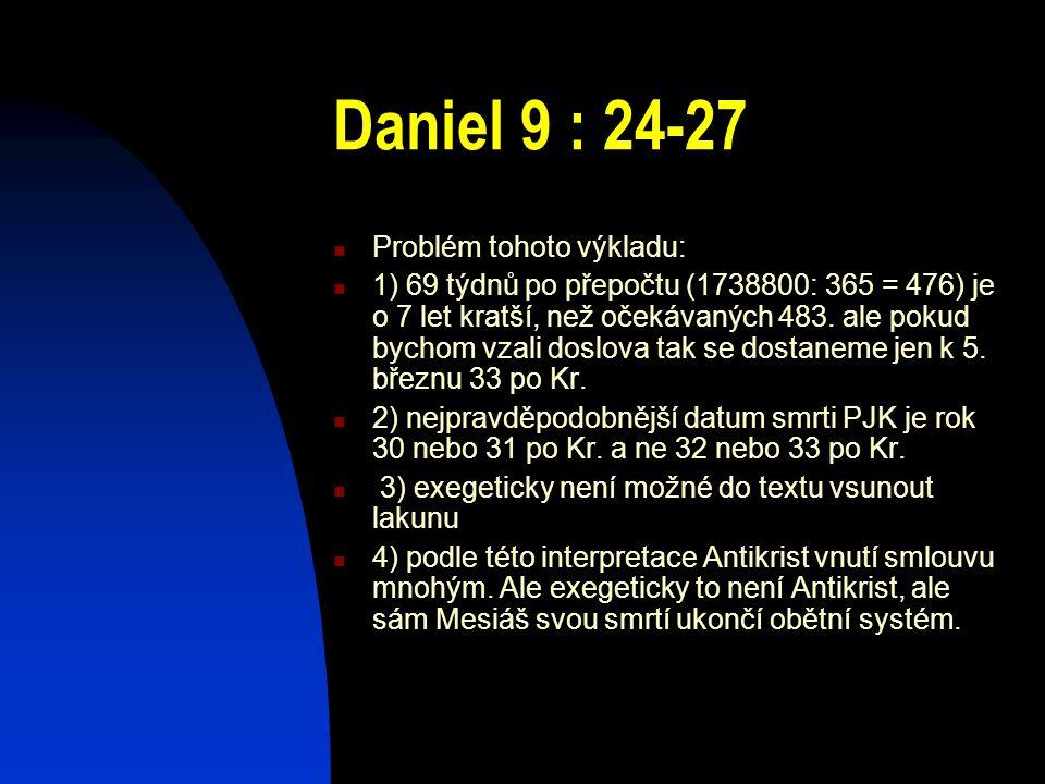Daniel 9 : 24-27 Problém tohoto výkladu: