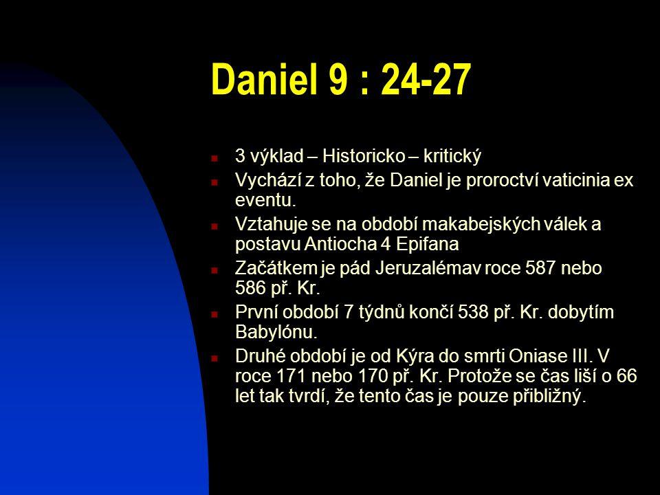 Daniel 9 : 24-27 3 výklad – Historicko – kritický