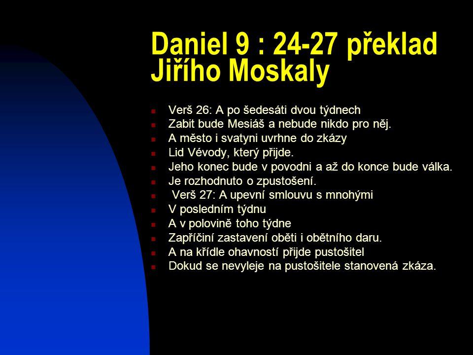 Daniel 9 : 24-27 překlad Jiřího Moskaly