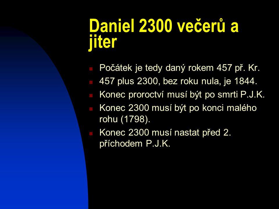 Daniel 2300 večerů a jiter Počátek je tedy daný rokem 457 př. Kr.