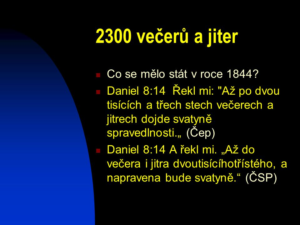 2300 večerů a jiter Co se mělo stát v roce 1844