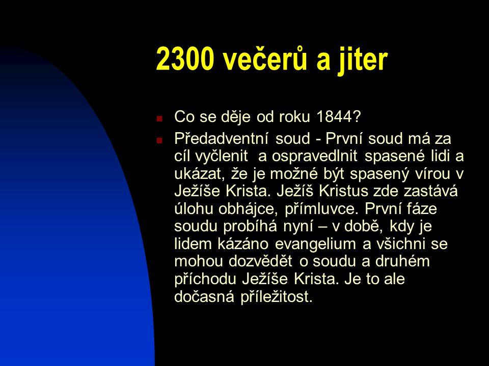 2300 večerů a jiter Co se děje od roku 1844