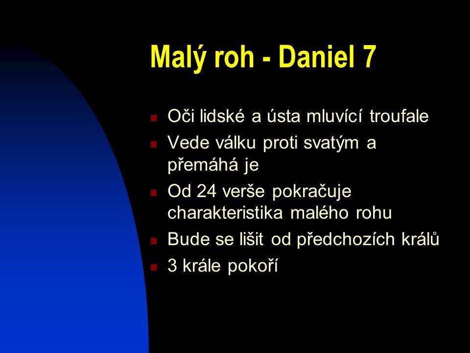 Malý roh - Daniel 7 Oči lidské a ústa mluvící troufale