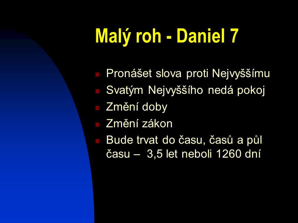Malý roh - Daniel 7 Pronášet slova proti Nejvyššímu