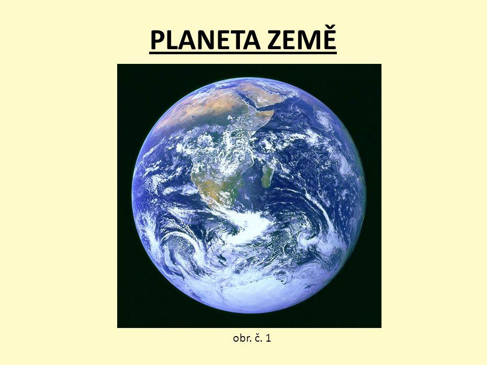 PLANETA ZEMĚ obr. č. 1
