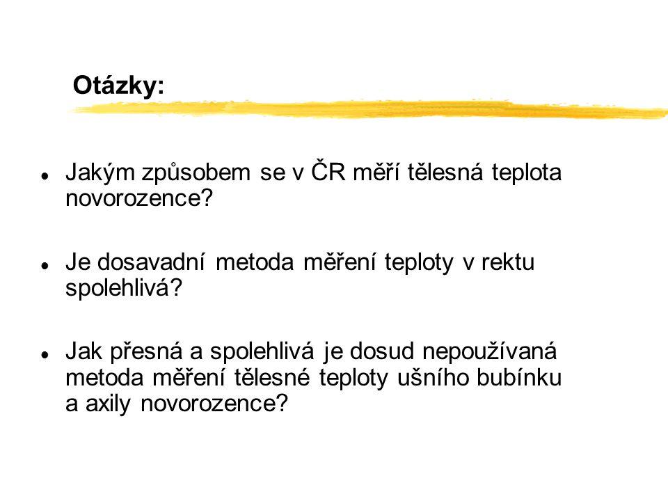 Otázky: Jakým způsobem se v ČR měří tělesná teplota novorozence