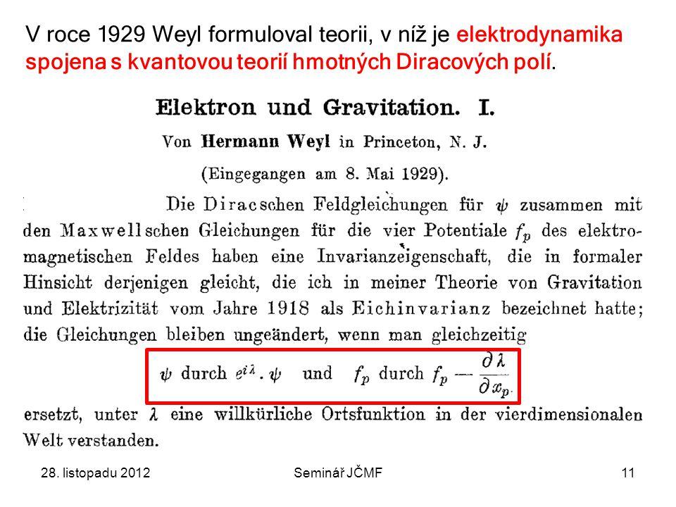 V roce 1929 Weyl formuloval teorii, v níž je elektrodynamika spojena s kvantovou teorií hmotných Diracových polí.