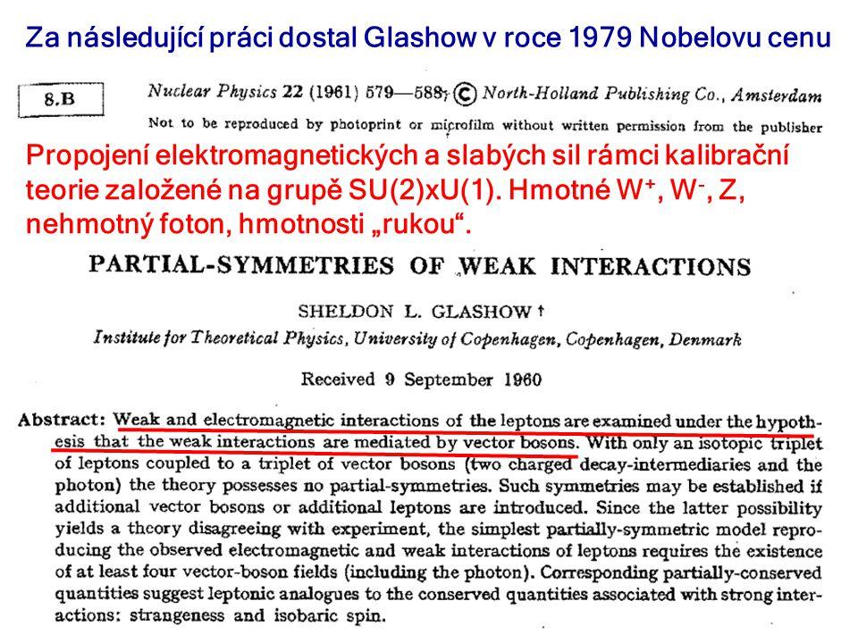 Za následující práci dostal Glashow v roce 1979 Nobelovu cenu